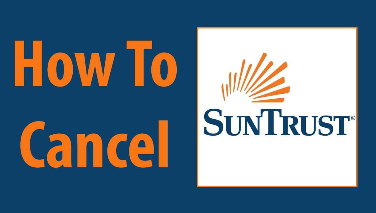 How To Cancel Suntrust Bank Account